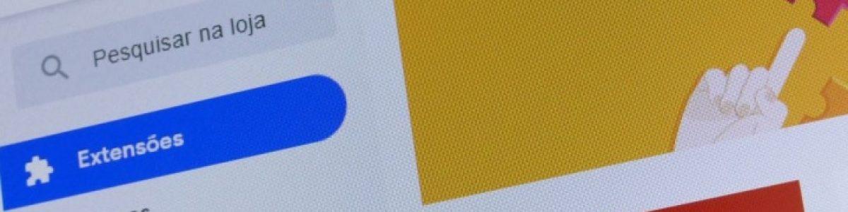 5 Extensões para instalar no seu Google Chrome